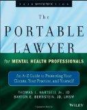The Portable Lawyer for Mental Health Professionals: An A-Z Guide to Protecting Your Clients...