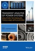 Transient Analysis of Power Systems : Solution Techniques, Tools and Applications