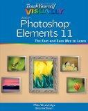 Teach Yourself VISUALLY Photoshop Elements 11 (Teach Yourself VISUALLY (Tech))