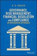 Governance, Risk Management, Financial Regulation and Compliance : An Integrated Approach