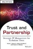 Trust and Partnership: Strategic IT Management for Turbulent Times (Wiley CIO)
