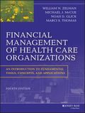 Financial Management of Health Care Organizations : An Introduction to Fundamental Tools, Co...
