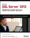 Microsoft SQL Server 2012 Administration: Real-World Skills for MCSA Certification and Beyon...