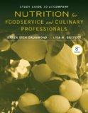 Study Guide to Accompany Nutrition for Foodservice and Culinary Professionals
