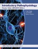 Introductory Pathophysiology (Introductory Pathophysiology Course Notes 2012-2013 Edition)