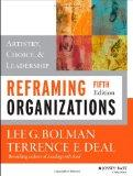 Reframing Organizations: Artistry, Choice, and Leadership