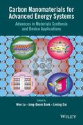 Carbon Nanomaterials for Advanced Energy Systems : Advances in Materials Synthesis and Devic...
