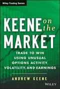 Keene on the Market : Trade to Win Using Option Spreads, Volatility, and Earnings