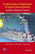 Fundamentals and Applications of Organic Electrochemistry : Synthesis, Materials, Devices