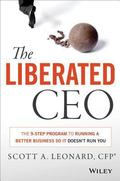 Liberated CEO : The 8-Step Program to Running a Better Business So It Doesn't Run You