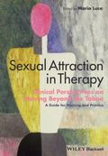 Sexual Attraction in Therapy : Clinical Perspectives on Moving Beyond the Taboo