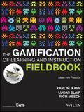 Gamification of Learning and Instruction Fieldbook : Ideas into Practice