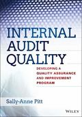 Internal Audit Quality : Developing a Quality Assurance and Improvement Program