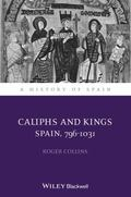 Caliphs and Kings : Spain, 796-1031