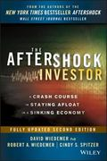 Aftershock Investor : A Crash Course in Staying Afloat in a Sinking Economy