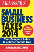 J. K. Lasser's Small Business Taxes 2014 : Your Complete Guide to a Better Bottom Line