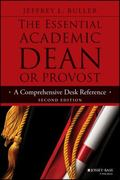 Essential Academic Dean or Provost : A Comprehensive Desk Reference