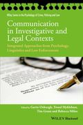 Communication in Investigative and Legal Contexts : Integrated Approaches from Forensic Psyc...
