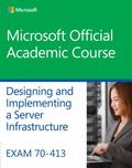 Exam 70-413 Designing and Implementing a Server Infrastructure
