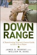 Down Range : A Post-Military Career Planning Guide for Veterans