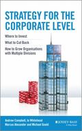 Corporate-Level Strategy: Making Decisions About the Business Portfolio