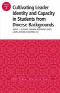 Cultivating Leader Identity and Capacity in Students from Diverse Backgrounds : Aehe 39:4