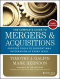 Complete Guide to Mergers and Acquisitions : Process Tools to Support M&a Integration at Eve...