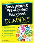 Basic Math and Pre-Algebra Workbook for Dummies®