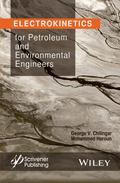 Electrokinetics for Petroleum Environmental Engineers