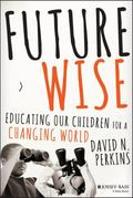 Educating for the Unknown : How to Determine What′s Worth Learning in School