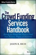 Crowdsource Funding Services Handbook + Website : Raising the Money You Need to Finance Your...