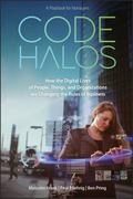 Code Halos: How the Digital Lives of People, Things, and Organizations are Changing the Rule...