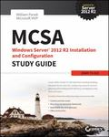 Mcsa : Windows Server 2012 R2 Installation and Configuration Study Guide: 70-410