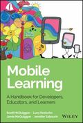 Mobile Learning : Foundations for Exploring, Designing, and Developing Apps for Education