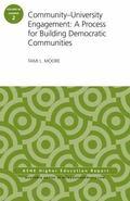 Community-University Engagement : A Process for Building Democratic Communities, Aehe 40:2