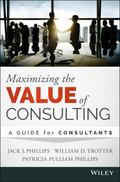 Maximizing the Value of Consulting : A Guide for Internal Consultants