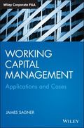 Working Capital Management : A Casebook and Guide for Financial Managers