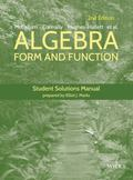 Algebra : Form and Function Student Solutions Manual