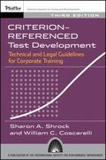 Criterion-Referenced Test Development : Technical and Legal Guidelines for Corporate Training