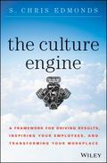 The Culture Engine: A Framework for Driving Results, Inspiring Your Employees, and Transform...