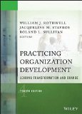 Practicing Organization Development: Leading Transformation and Change (J-B O-D (Organizatio...
