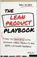 Building Great Products the Lean Way : How to Innovate with Minimum Viable Products and Rapi...