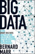 SMART Business : Using Big Data, Analytics and Metrics to Make Better Decisions and Improve ...