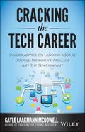 Cracking the Tech Career : Insider Advice on Landing a Job at Apple, Microsoft, Google, or A...