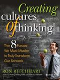 Creating Cultures of Thinking : The 8 Forces We Must Master to Truly Transform Our Schools