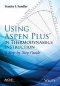 Using Aspen Plus in Thermodynamics Instruction : A Step by Step Guide