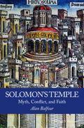Solomon's Temple : Myth, Conflict, and Faith