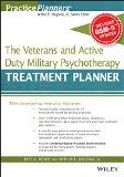 The Veterans and Active Duty Military Psychotherapy Treatment Planner, with DSM-5 Updates (P...