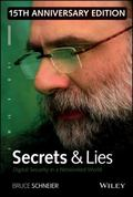 Secrets and Lies: Digital Security in a Networked World 15th Anniversary Edition