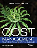Cost Management: Measuring, Monitoring, and Motivating Performance, Third Canadian Edition